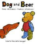 Dog and Bear: Two Friends Three Stories (Neal Porter Books)