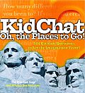 Kidchat Oh the Places to Go 204 Creative Questions to Let the Imagination Travel
