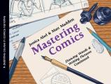 Mastering Comics: Drawing Words & Writing Pictures Continued: A Definitive Course in Comics Narrative