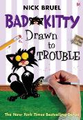 Bad Kitty Drawn to Trouble (Bad Kitty)
