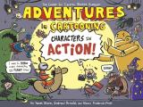 Adventures in Cartooning: Characters in Action (Adventures in Cartooning)