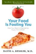 Your Food Is Fooling You How Your Brain Is Hijacked by Sugar Fat & Salt