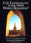 Can Evangelicals Learn from World Religions?: Jesus, Revelation &amp; Religious Traditions