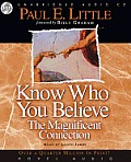Know Who You Believe: The Magnificent Connection