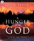 A Hunger for God: Desiring God Through Meditation and Prayer