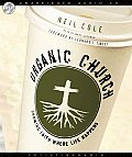 Organic Church: Growing Faith Where Life Happens