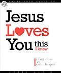 Jesus Loves You, This I Know