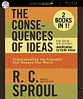 The Consequences of Ideas: Understanding the Concepts That Shaped Our World Cover