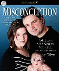 Misconception: One Couple's Journey from Embryo to Mix-Up to Miracle Baby