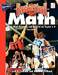 Basketball Math: Slam-Dunk Activities and Projects for Grades 4-8