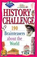 History Challenge Level 2: 190 Brainteasers about the World