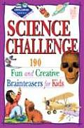 Science Challenge Level 2: 190 Fun and Creative Brainteasers for Kids