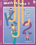 Math Hooks 1, Grades K-2: More Than 50 Games an Dactivities to Hook Kids on Math