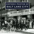 Historic Photos of Salt Lake City
