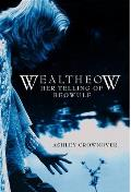 Wealtheow: Her Telling of Beowulf