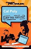 Cal Poly Off the Record (College Prowler Guidebooks)