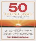 50 Success Classics: Winning Wisdom for Life and Work from 50 Landmark Books