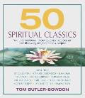 50 Spiritual Classics: Timeless Wisdom from 50 Great Books of Inner Discovery, Enlightenment & Purpose