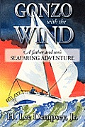Gonzo with the Wind: A Father and Son's Seafaring Adventure