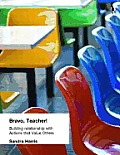 Bravo Teacher: Building Relationships with Actions That Value Others