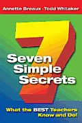 Seven Simple Secrets What the Best Teachers Know & Do