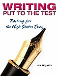 Writing Put to the Test: Teaching for the High Stakes Essay