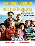 Effective Schooling for English Language Learners What Elementary Principals Should Know & Do