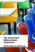 The Democratic Differentiated Classroom