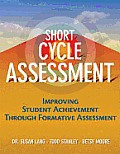 Short-Cycle Assessment: Improving Student Achievement Through Formative Assessment