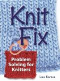 Knit Fix Problem Solving For Knitters