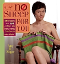 No Sheep for You Knit Happy with Cotton Silk Linen Hemp Bamboo & Other Delights