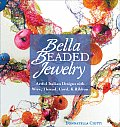 Bella Beaded Jewelry Artful Italian Designs with Wire Thread Cord & Ribbon
