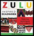 Zulu Inspired Beadwork Weaving Techniques & Projects
