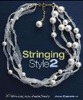 Stringing Style 2 50 More Designs for Beaded Jewelry