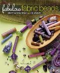 Fabulous Fabric Beads Create Custom Beads & Art Jewelry