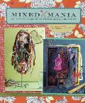 Mixed Mania: Recipes for Delicious Mixed-Media Creations