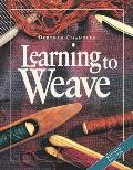 Learning To Weave Revised Edition