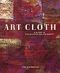 Art Cloth: Guide To Surface Design for Fabric (10 Edition)