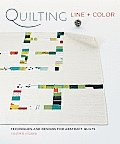 Quilting Line + Color: Techniques and Designs for Abstract Quilts [With Pattern(s)] Cover