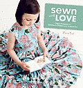 Sewn with Love Classic Patterns for Childrens Clothes & Accessories