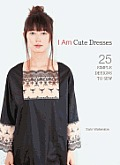 I Am Cute Dresses 25 Simple Designs to Sew