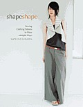 Shape Shape: Sewing Clothing Patterns to Wear Multiple Ways [With Pattern(s)] Cover