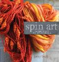 Spin Art: Mastering the Craft of Spinning Textured Yarn [With DVD]