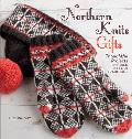Northern Knits Gifts Thoughtful Projects Inspired by Folk Traditions