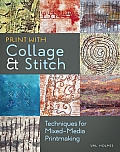 Print with Collage &amp; Stitch: Techniques for Mixed-Media Printmaking Cover