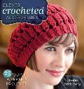Clever Crocheted Accessories 25 Quick Weekend Projects