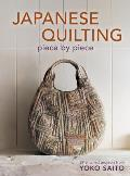 Japanese Quilting Piece by Piece 29 Stitched Projects from Yoko Saito