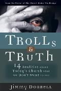 Trolls and Truth: 14 Realities about Today's Church That We Don't Want to See