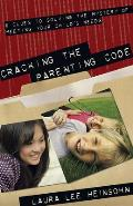 Cracking the Parenting Code 6 Clues to Solving the Mystery of Meeting Your Childs Needs
