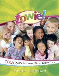 Zowie!: 200+ Ministries Kids Can Do